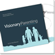 Visionary Parenting DVD Series